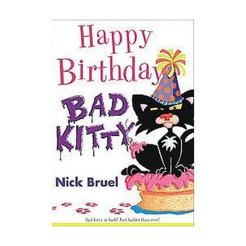 Happy Birthday Bad Kitty Paperback By Nick Bruel