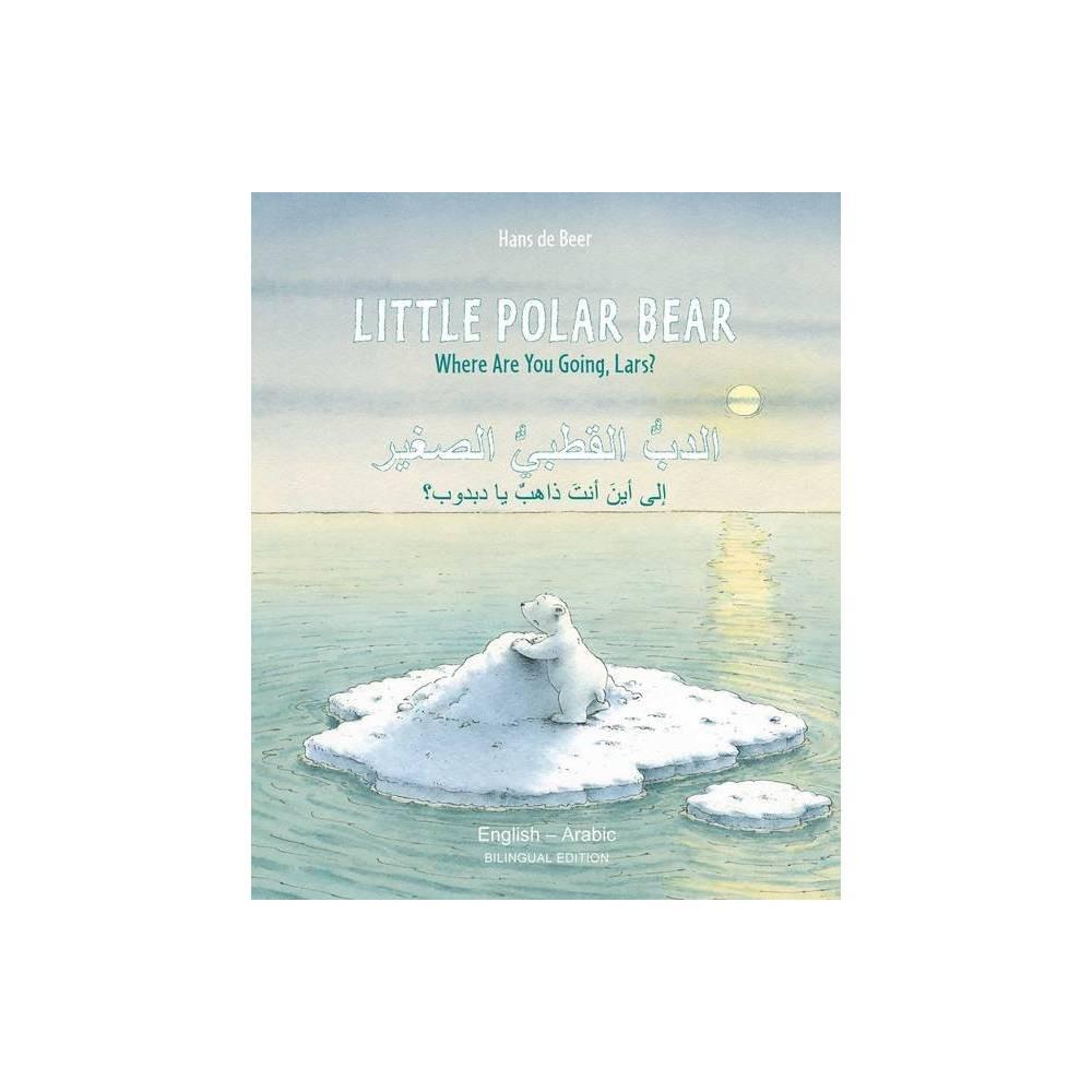Little Polar Bear Bi Libri Eng Arabic Pb By Hans De Beer Paperback