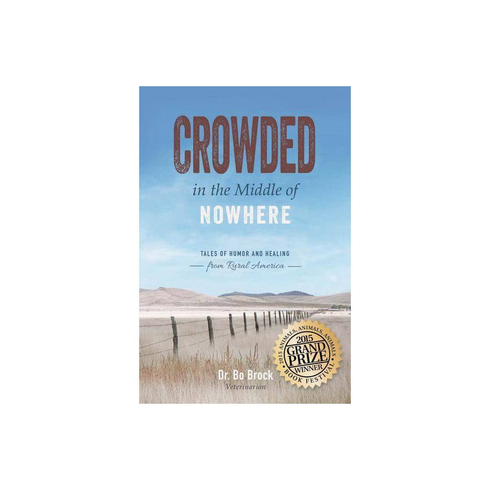 Crowded in the Middle of Nowhere - by Bo Brock (Paperback)