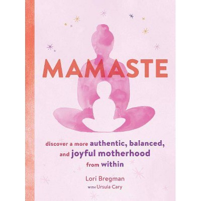 Mamaste: Discover a More Authentic, Balanced, and Joyful Motherhood from Within (New Mother Books,