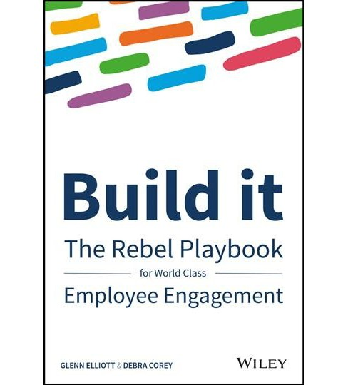 Build It : The Rebel Playbook for World-Class Employee Engagement -  (Hardcover) - image 1 of 1