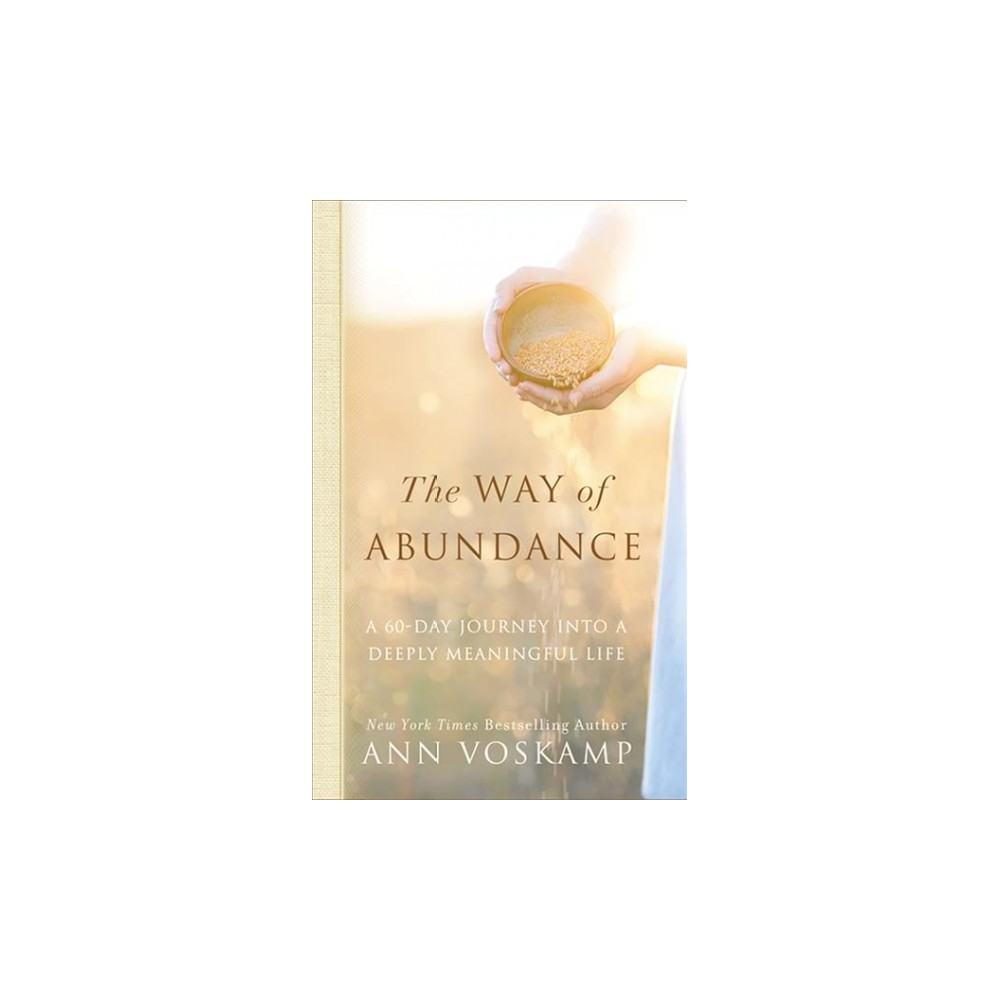 Way of Abundance : A 60-day Journey into a Deeply Meaningful Life - Unabridged by Ann Voskamp (CD/Spoken
