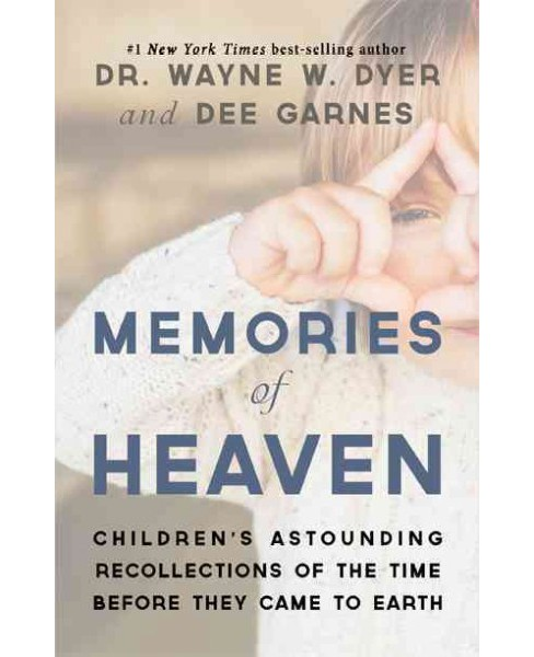 Memories of Heaven : Children's Astounding Recollections of the Time Before They Came to Earth - image 1 of 1