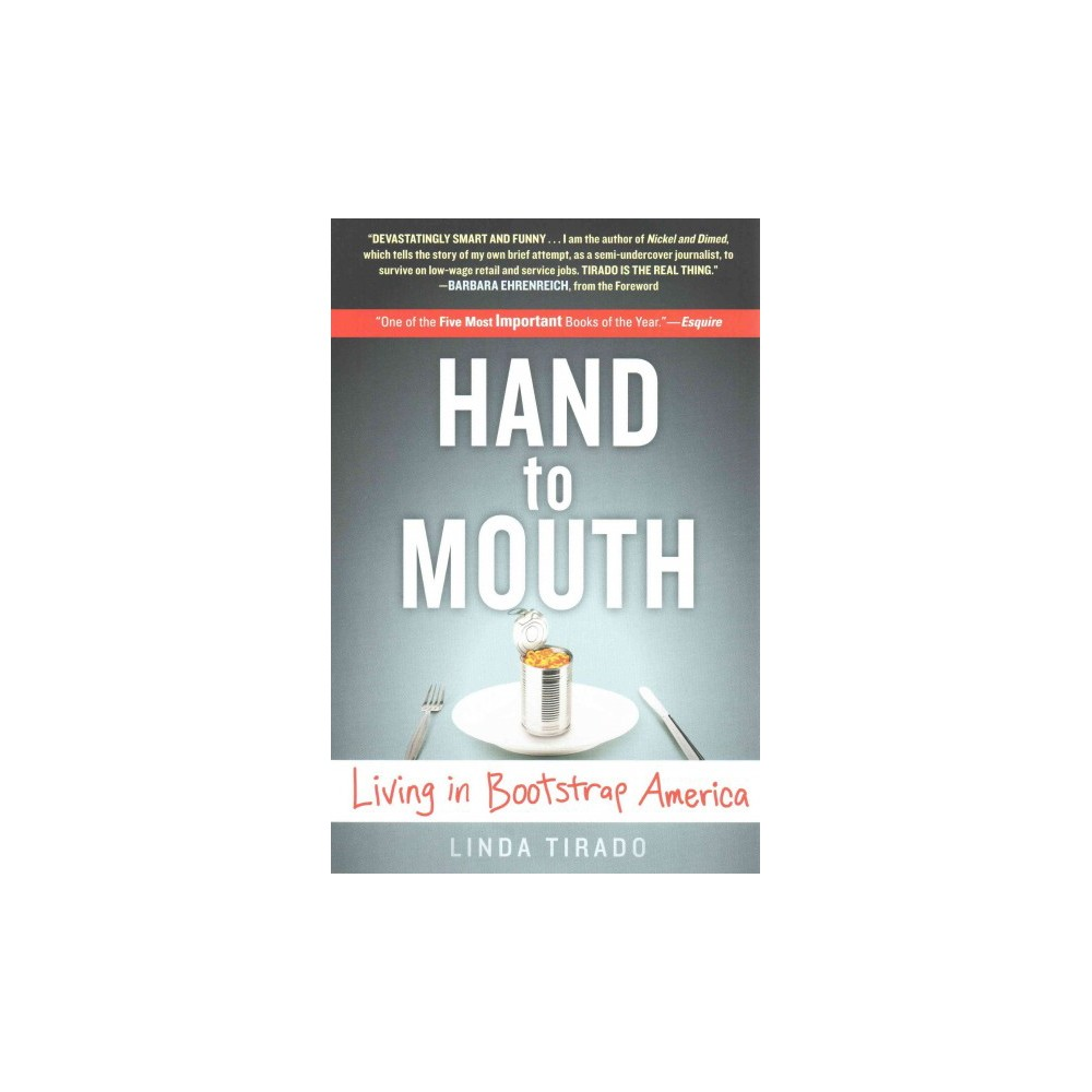 Hand to Mouth : Living in Bootstrap America (Reprint) (Paperback) (Linda Tirado)