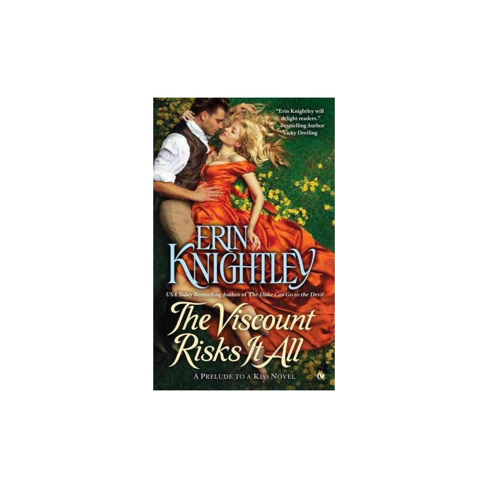 Viscount Risks It All (Paperback) (Erin Knightley)