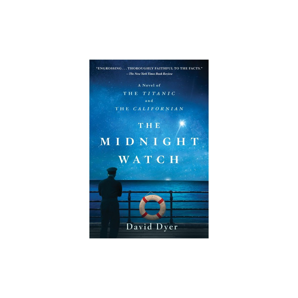 Midnight Watch : A Novel of the Titanic and the Californian (Reprint) (Paperback) (David Dyer)