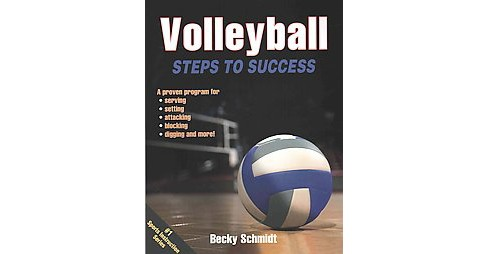Volleyball Steps to Success (Paperback) (Becky Schmidt) - image 1 of 1