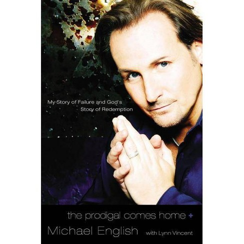 The Prodigal Comes Home - by  Michael English (Paperback) - image 1 of 1