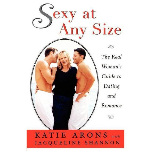 Sexy at Any Size - by  Katie Arons (Paperback) - image 1 of 1
