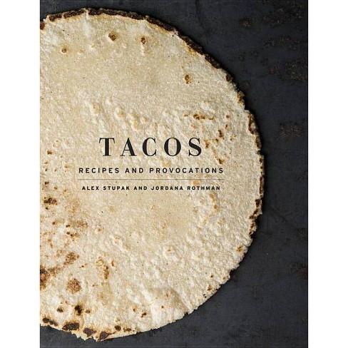 Tacos - by  Alex Stupak & Jordana Rothman (Hardcover) - image 1 of 1