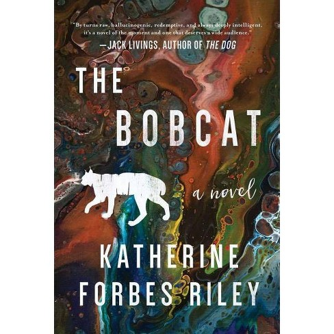 The Bobcat - by  Katherine Forbes Riley (Hardcover) - image 1 of 1