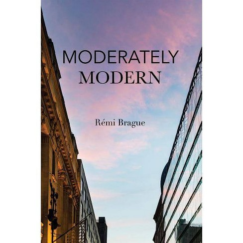 Moderately Modern - by  R�mi Brague (Hardcover) - image 1 of 1