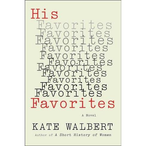 His Favorites - by  Kate Walbert (Hardcover) - image 1 of 1