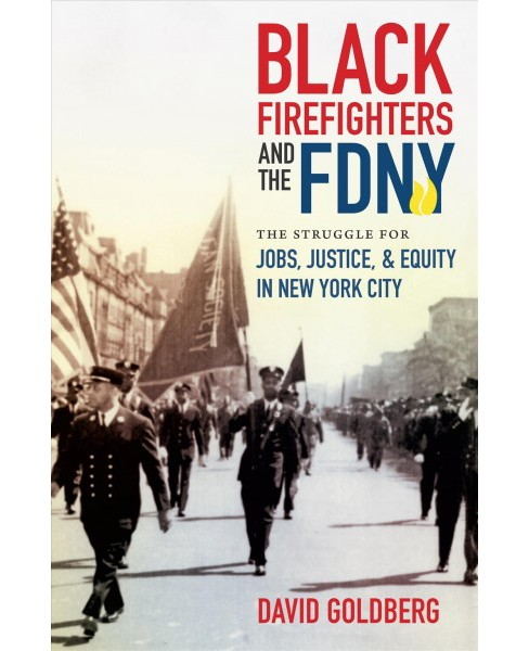 Black Firefighters and the FDNY : The Struggle for Jobs, Justice, and Equity in New York City - image 1 of 1