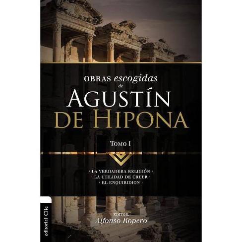 Obras Escogidas de August�n de Hipona, Tomo 1 - (Colecci�n Patristica) by  Alfonso Ropero - image 1 of 1