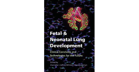 Fetal and Neonatal Lung Development (Hardcover) - image 1 of 1