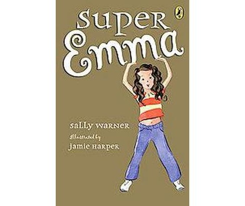 Super Emma (Reprint) (Paperback) (Sally Warner) - image 1 of 1