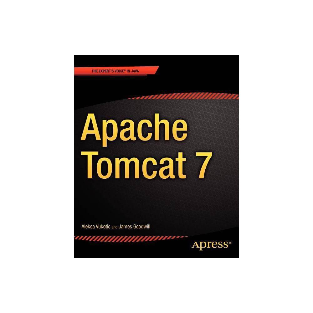 Apache Tomcat 7 - by Aleksa Vukotic & James Goodwill (Paperback)