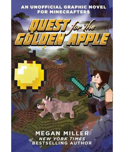 Quest for the Golden Apple : An Unofficial Graphic Novel for Minecrafters (Paperback) (Megan Miller) - image 1 of 1