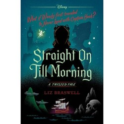 Straight on Till Morning - (Twisted Tale) by  Liz Braswell (Hardcover)