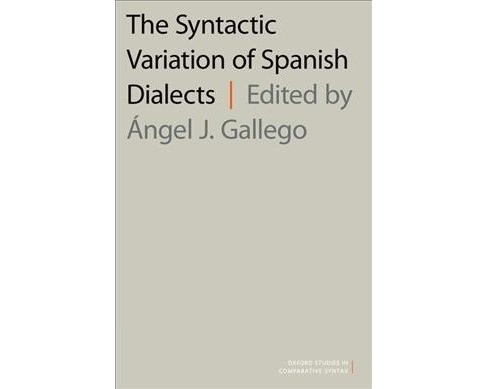 Syntactic Variation of Spanish Dialects -  by Angel J. Gallego (Hardcover) - image 1 of 1