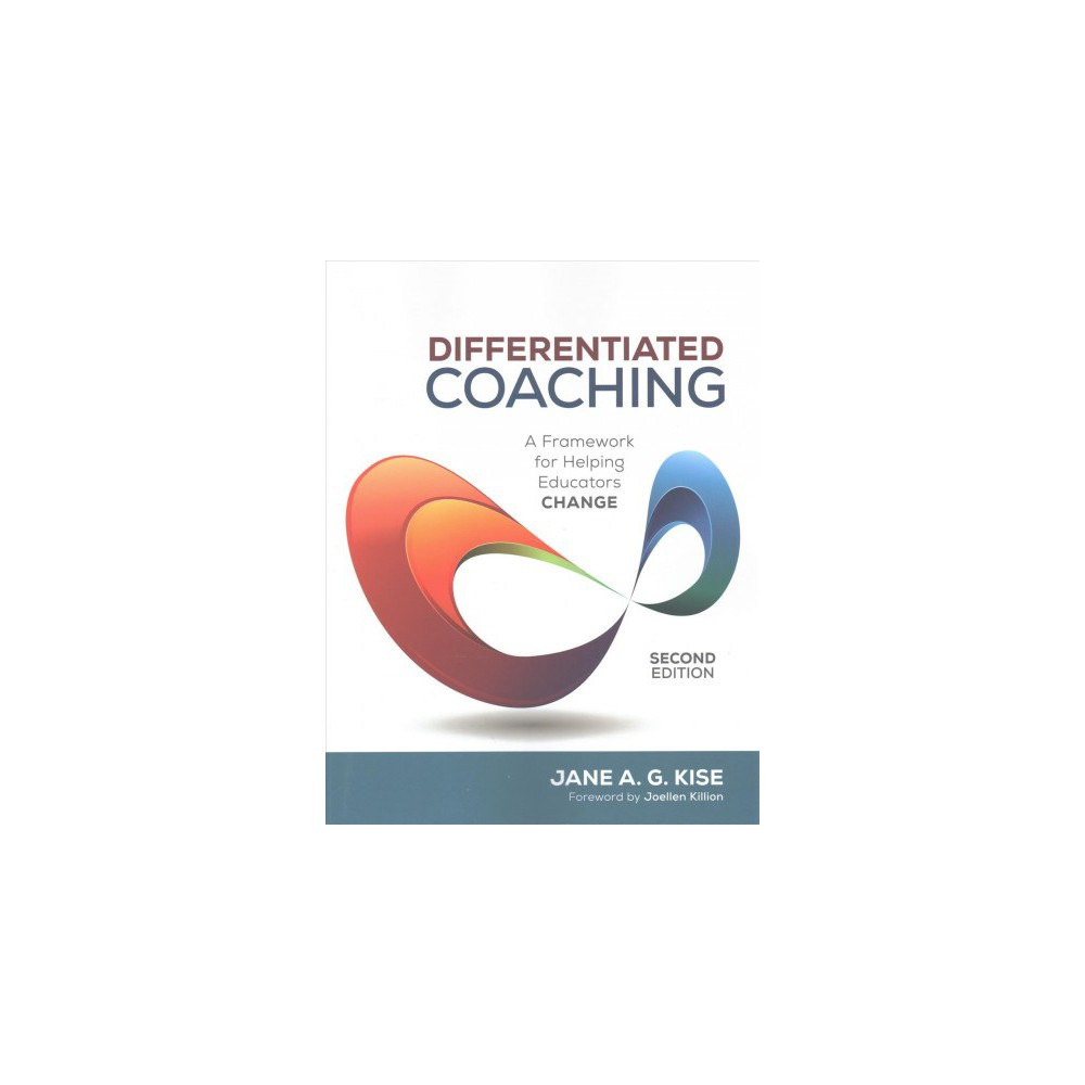Differentiated Coaching : A Framework for Helping Educators Change - (Paperback)