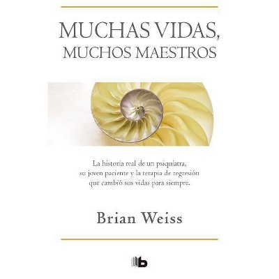 Muchas Vidas, Muchos Maestros / Many Lives, Many Masters - by  Brian Weiss (Paperback)