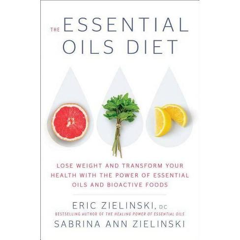The Essential Oils Diet - by  Eric Zielinski & Sabrina Ann Zielinski (Hardcover) - image 1 of 1