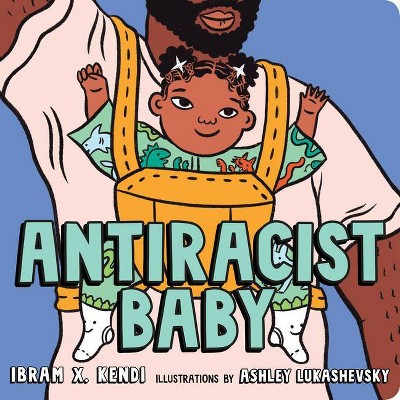 Antiracist Baby Board Book - by Ibram X Kendi