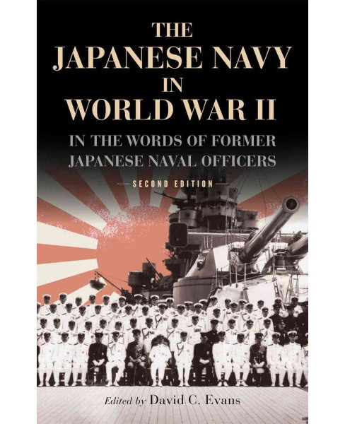 Japanese Navy in World War II : In the Words of Former Japanese Naval Officers (Paperback) - image 1 of 1