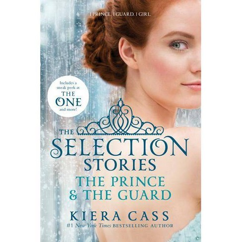 The Selection Stories: The Prince & the Guard - (Selection Novella) by  Kiera Cass (Paperback) - image 1 of 1