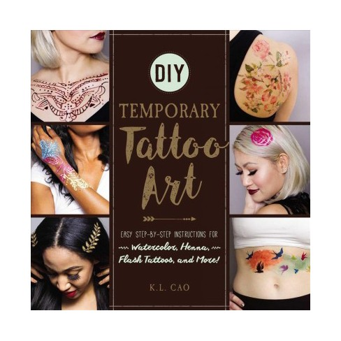 Diy Temporary Tattoo Art Easy Step By Step Instructions For