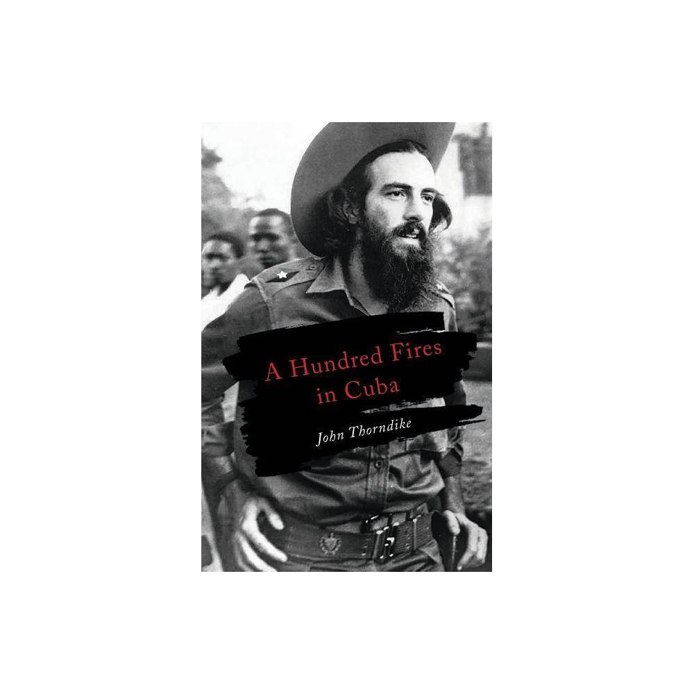 A Hundred Fires In Cuba By John Thorndike Paperback