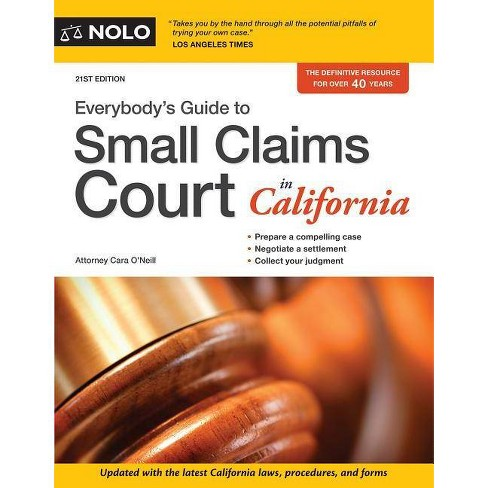 Everybody's Guide to Small Claims Court in California -  21by  Cara O'Neill (Paperback) - image 1 of 1