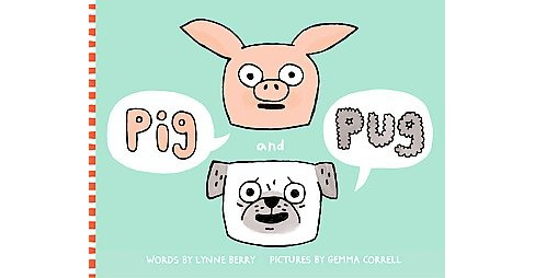 Pig and Pug (School And Library) (Lynne Berry) - image 1 of 1