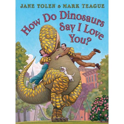 How Do Dinosaurs Say I Love You? - (How Do Dinosaurs...?)by Jane Yolen (Board Book)