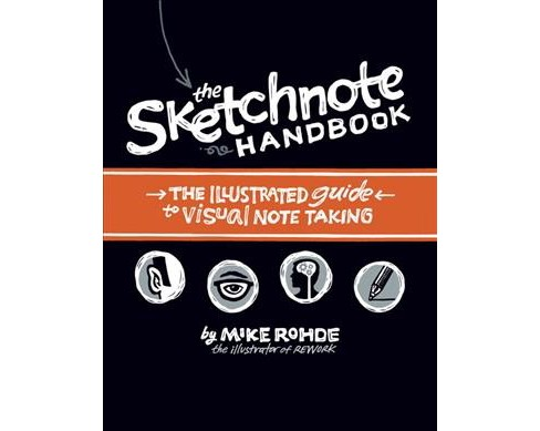 Sketchnote Handbook : The Illustrated Guide to Visual Note Taking -  by Mike Rohde (Paperback) - image 1 of 1