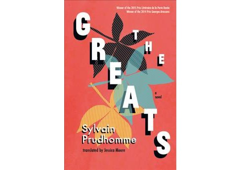 Greats (Paperback) (Sylvain Prudhomme) - image 1 of 1