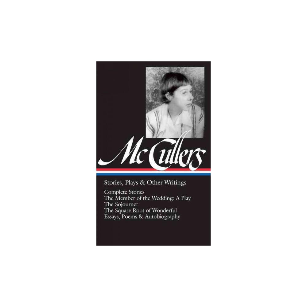 Carson McCullers : Stories, Plays & Other Writings (Hardcover)