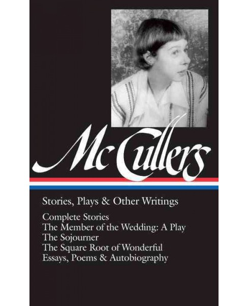 Carson McCullers : Stories, Plays & Other Writings (Hardcover) - image 1 of 1