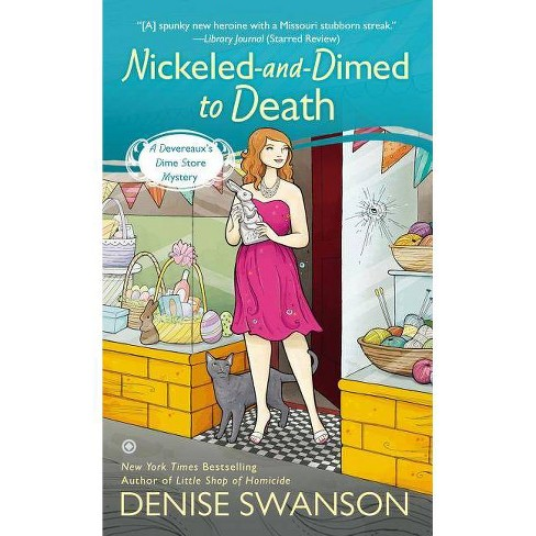 Nickeled-And-Dimed to Death - (Devereaux's Dime Store Mysteries) by  Denise Swanson (Paperback) - image 1 of 1