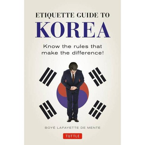 Etiquette Guide to Korea - by  Boye Lafayette De Mente (Paperback) - image 1 of 1