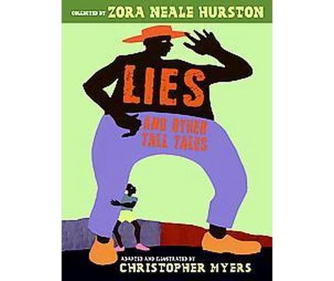 Lies and Other Tall Tales (School And Library) (Christopher Myers & Zora Neale Hurston & Joyce Carol - image 1 of 1