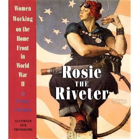 Rosie the Riveter - by  Penny Colman (Paperback) - image 1 of 1