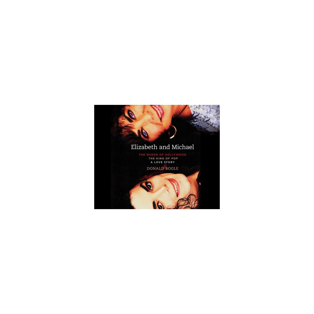 Elizabeth and Michael : The Queen of Hollywood and the King of Pop - A Love Story (Unabridged)