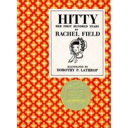 Hitty, Her First Hundred Years - by  Rachel Field (Hardcover) - image 1 of 1