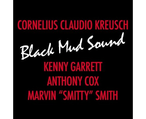 Cornelius C Kreusch - Black Mud Sound (CD) - image 1 of 1