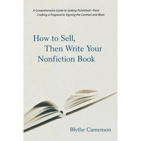 How to Sell, Then Write Your Nonfiction Book - by  Blythe Camenson (Paperback) - image 1 of 1