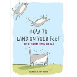 How to Land on Your Feet - (Hardcover)