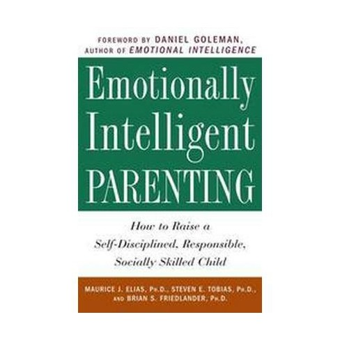 Emotionally Intelligent Parenting - by  Maurice J Elias & Steven E Tobias & Brian S Friedlander - image 1 of 1